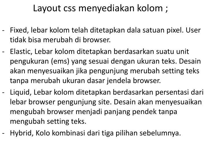 Layout css menyediakan kolom ;