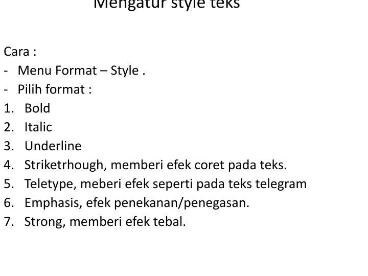Mengatur style teks