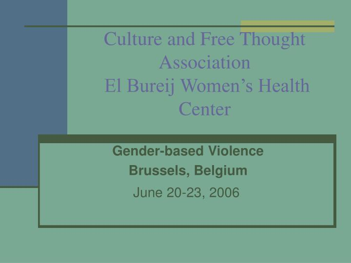 culture and free thought association el bureij women s health center