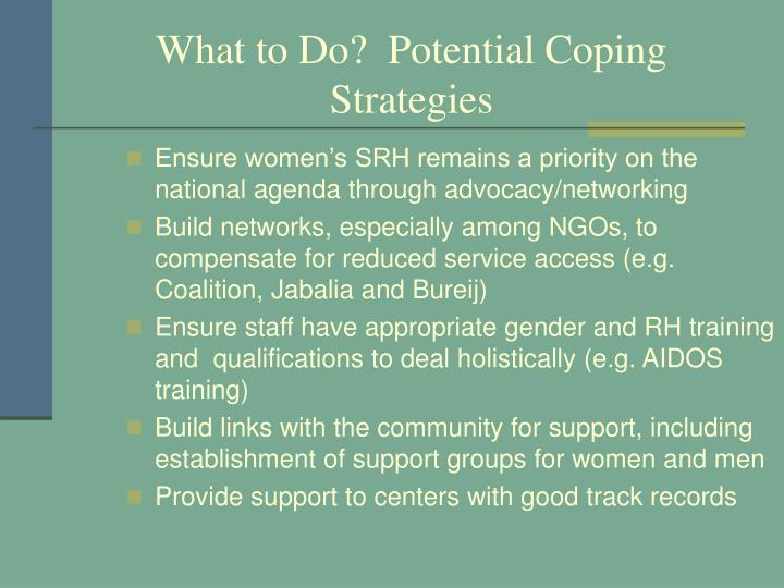 Ensure women's SRH remains a priority on the national agenda through advocacy/networking