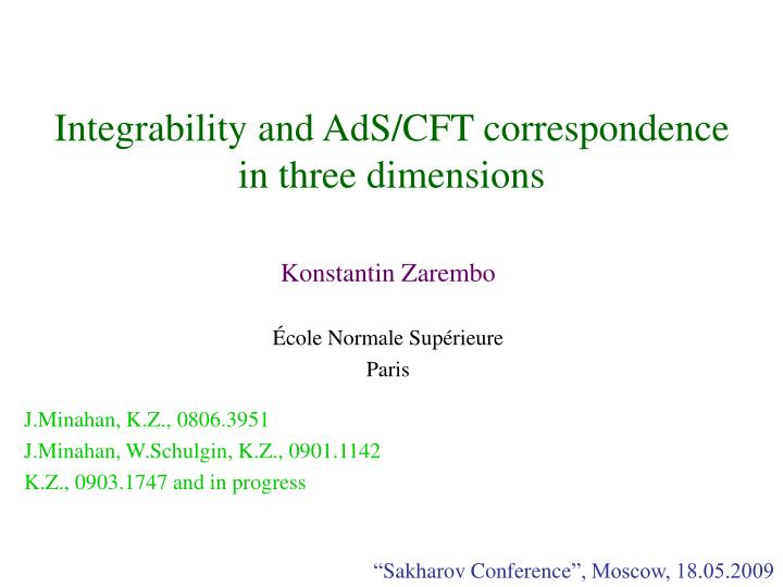 Integrability and ads cft correspondence in three dimensions