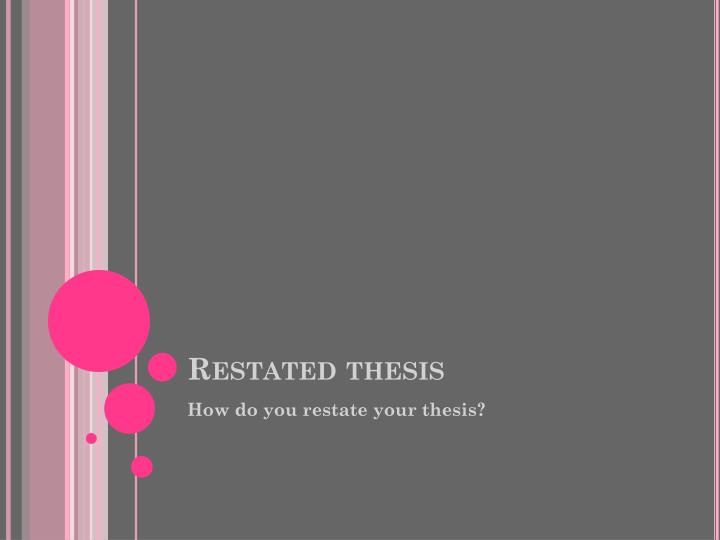 Restated thesis