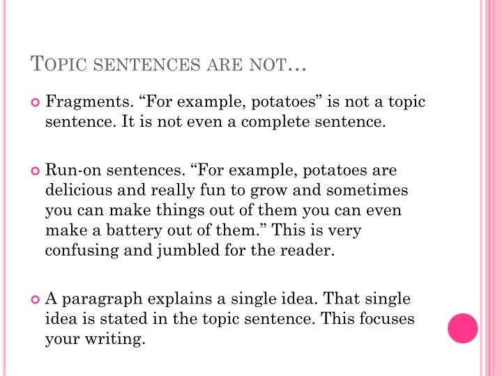 Topic sentences are not…
