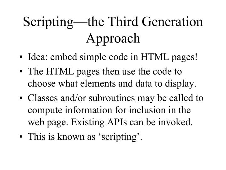 Scripting—the Third Generation Approach