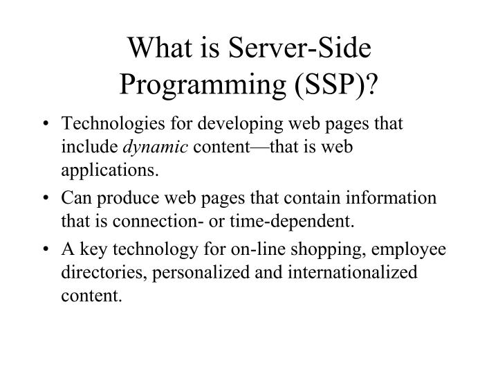 What is Server-Side Programming (SSP)?
