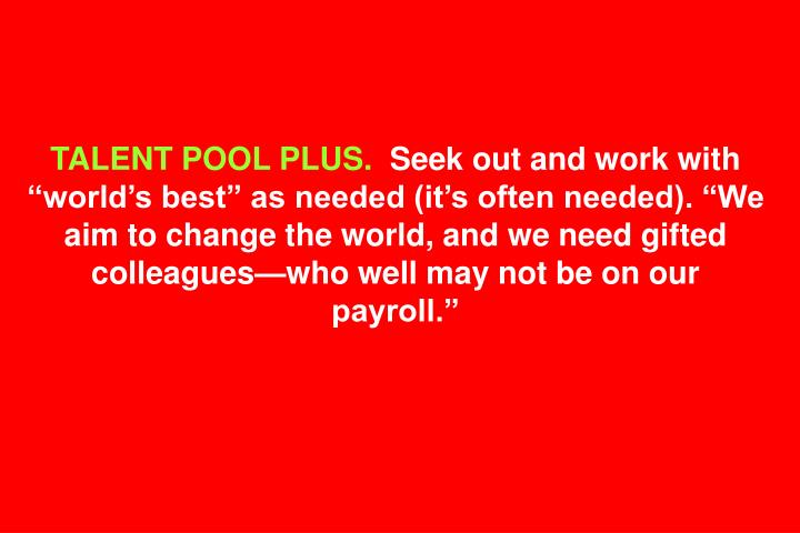 TALENT POOL PLUS.