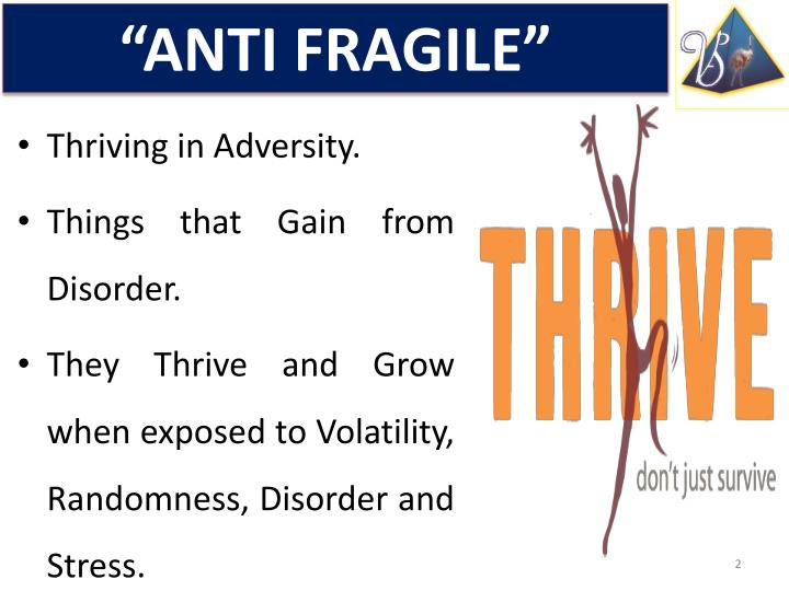Anti fragile