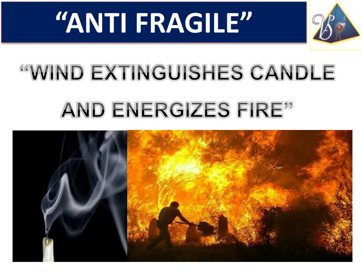 """ANTI FRAGILE"""