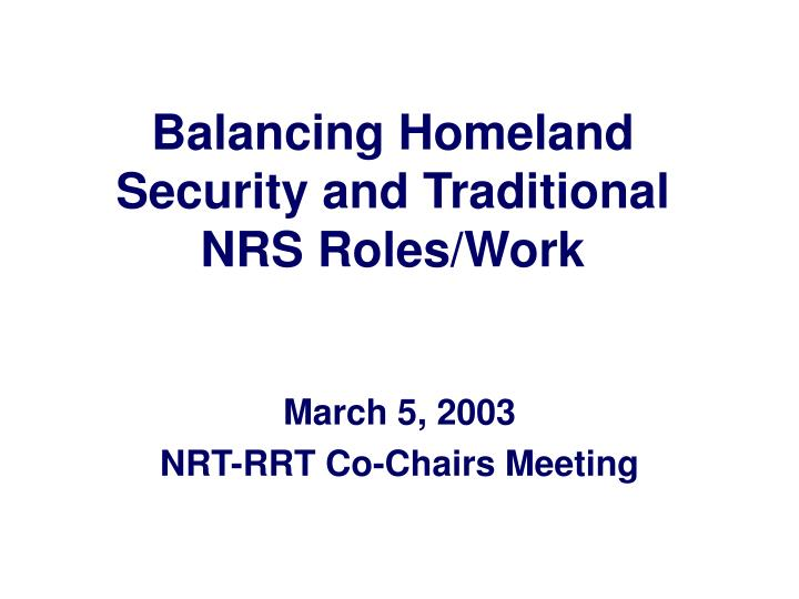 Balancing homeland security and traditional nrs roles work