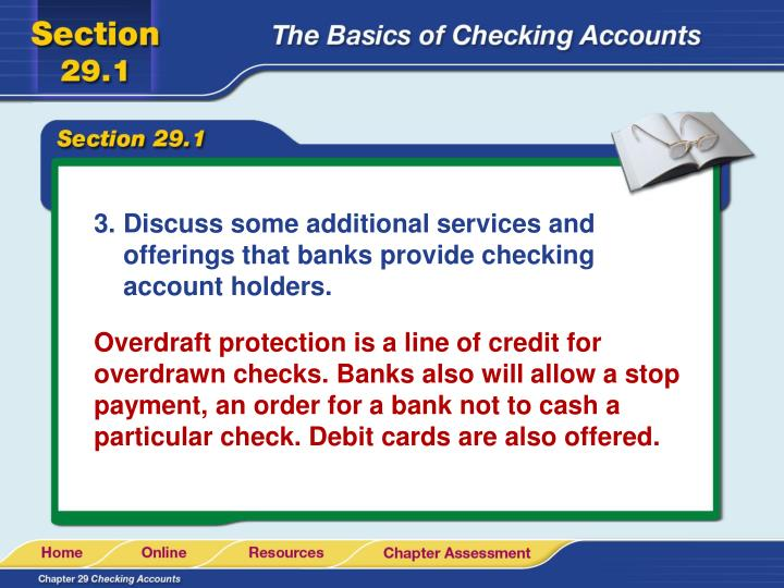 Discuss some additional services and offerings that banks provide checking account holders.