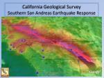california geological survey southern san andreas earthquake response