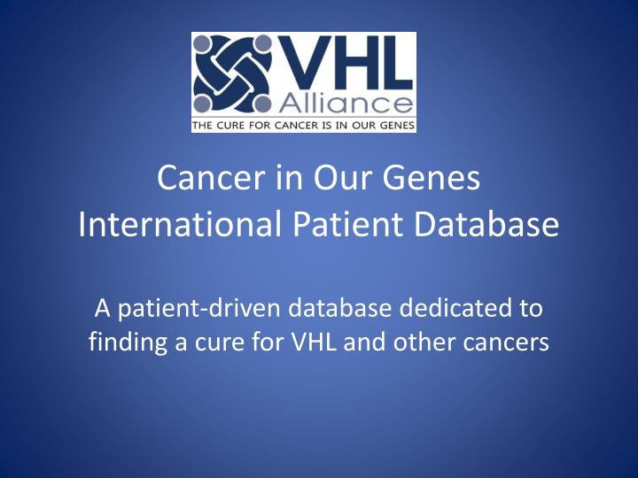 Cancer in our genes international patient database