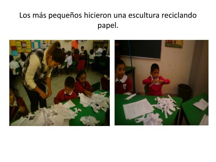 Los más pequeños hicieron una escultura reciclando papel.