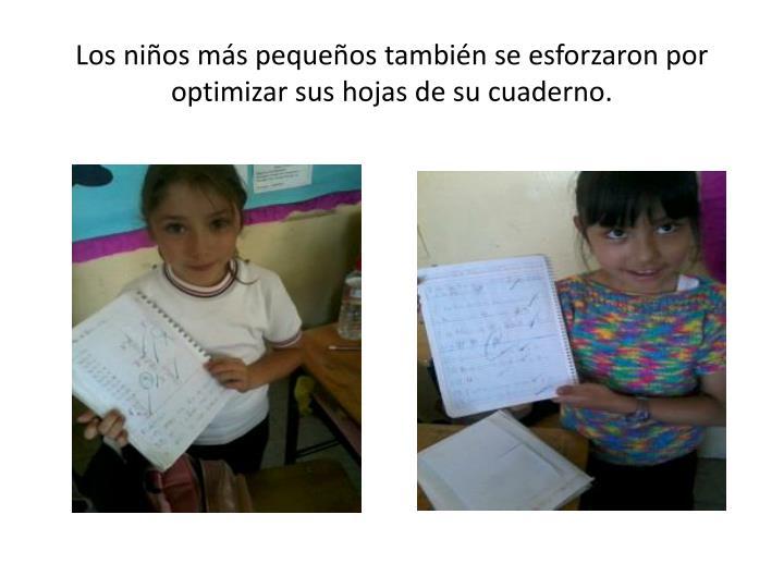 Los niños más pequeños también se esforzaron por optimizar sus hojas de su cuaderno.
