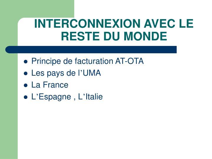 INTERCONNEXION AVEC LE RESTE DU MONDE