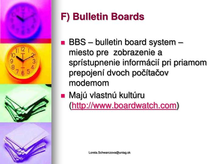 F) Bulletin Boards