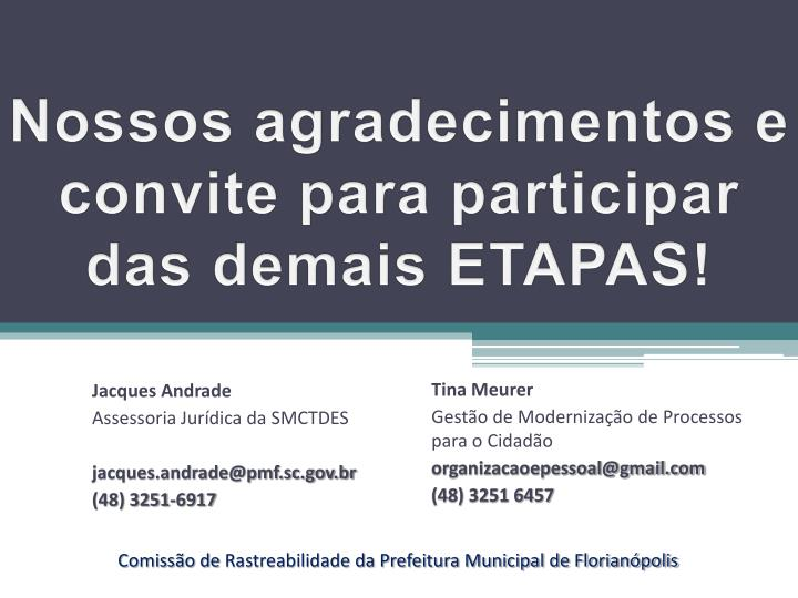 Nossos agradecimentos e convite para participar das demais ETAPAS!