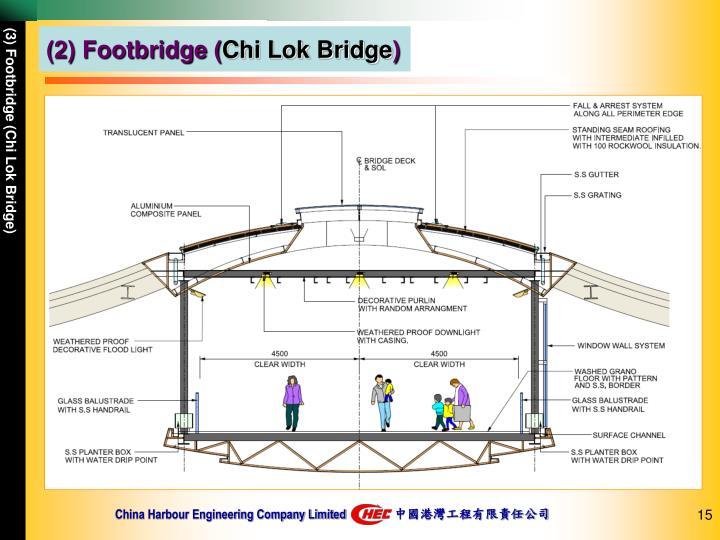 (2) Footbridge (