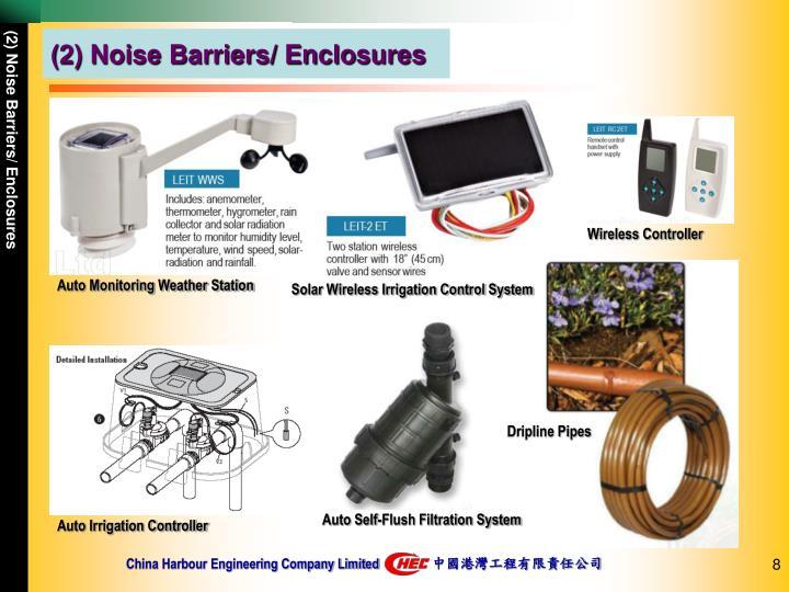 (2) Noise Barriers/ Enclosures