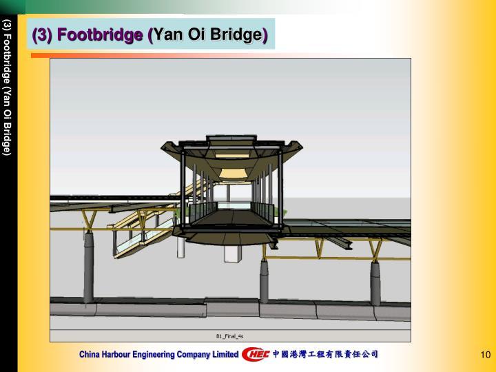 (3) Footbridge (