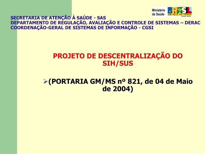 SECRETARIA DE ATENÇÃO À SAÚDE - SAS