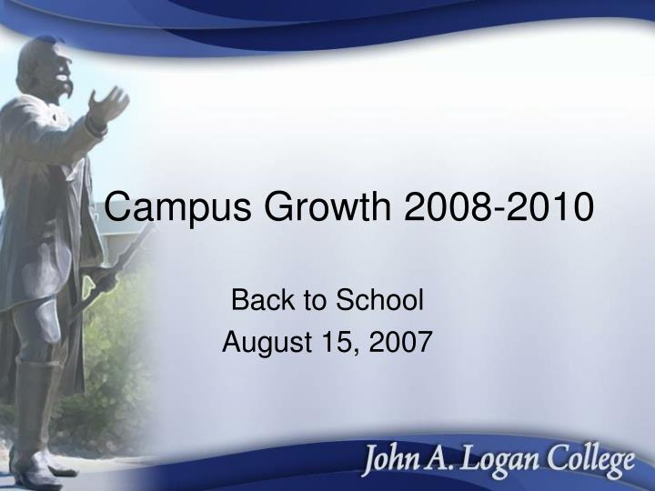 Campus growth 2008 2010