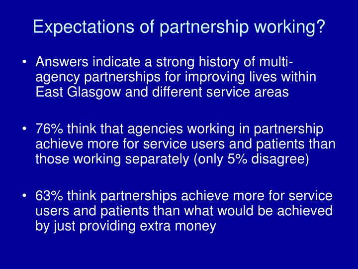 Expectations of partnership working?