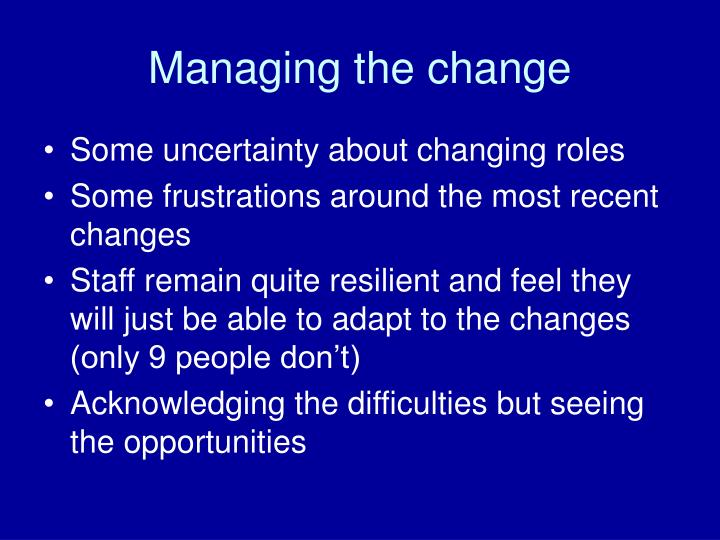 Managing the change