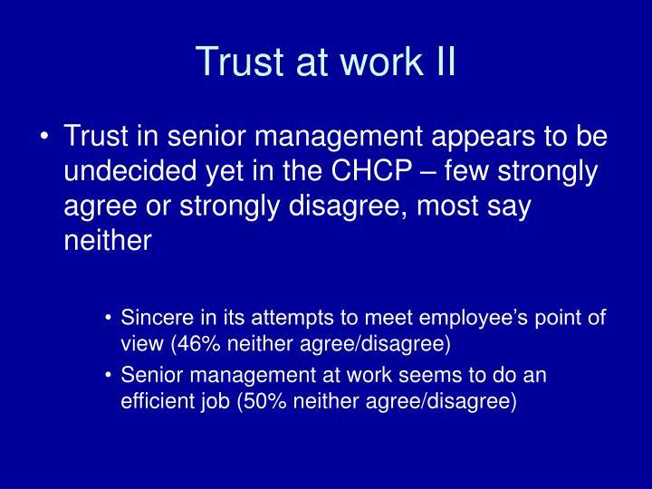 Trust at work II