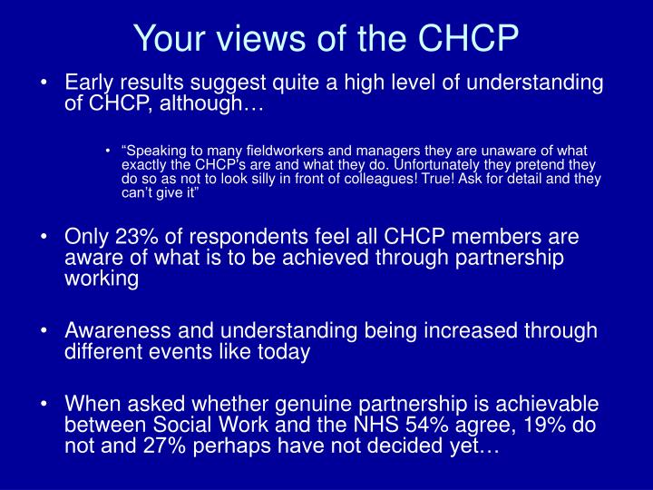Your views of the CHCP