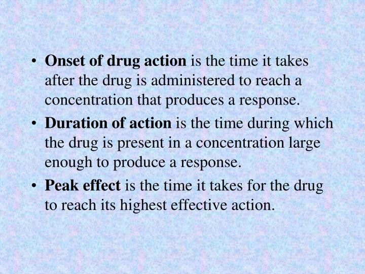 Onset of drug action
