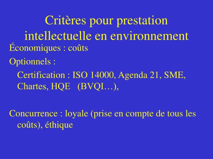Critères pour prestation intellectuelle en environnement