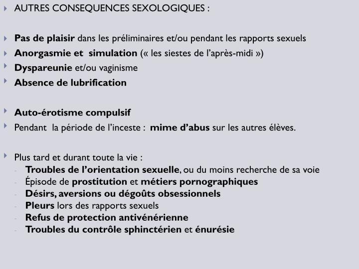 AUTRES CONSEQUENCES SEXOLOGIQUES :
