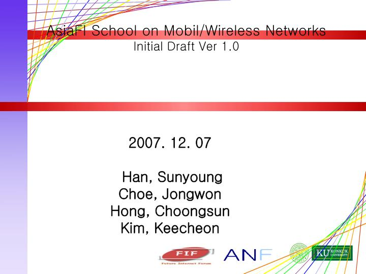 Asiafi school on mobil wireless networks initial draft ver 1 0