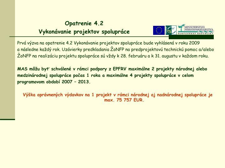 Prvá výzva na opatrenie 4.2 Vykonávanie projektov spolupráce bude vyhlásená vroku 2009