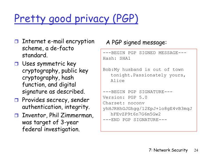 Internet e-mail encryption scheme, a de-facto standard.