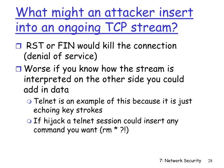What might an attacker insert into an ongoing TCP stream?