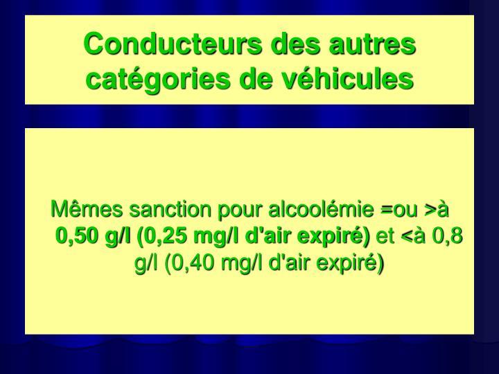 Conducteurs des autres catégories de véhicules