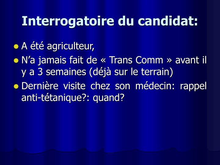 Interrogatoire du candidat: