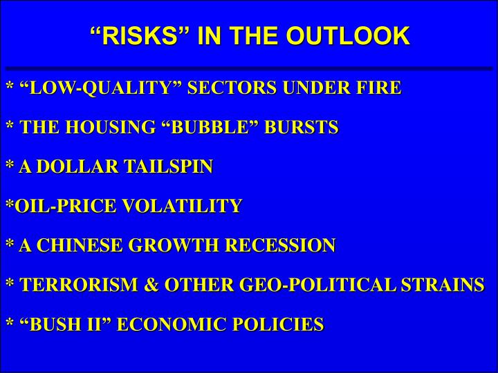 """RISKS"" IN THE OUTLOOK"