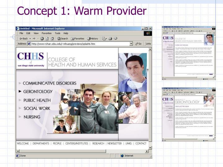 Concept 1: Warm Provider