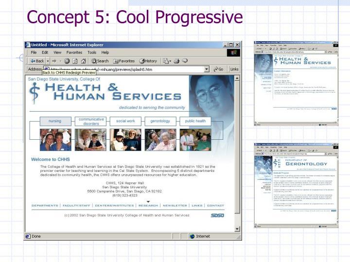 Concept 5: Cool Progressive