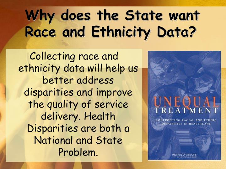 Why does the State want Race and Ethnicity Data?
