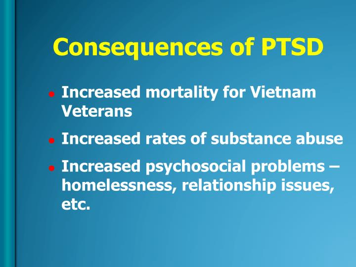 Consequences of PTSD