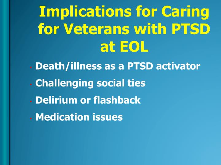 Implications for Caring for Veterans with PTSD at EOL