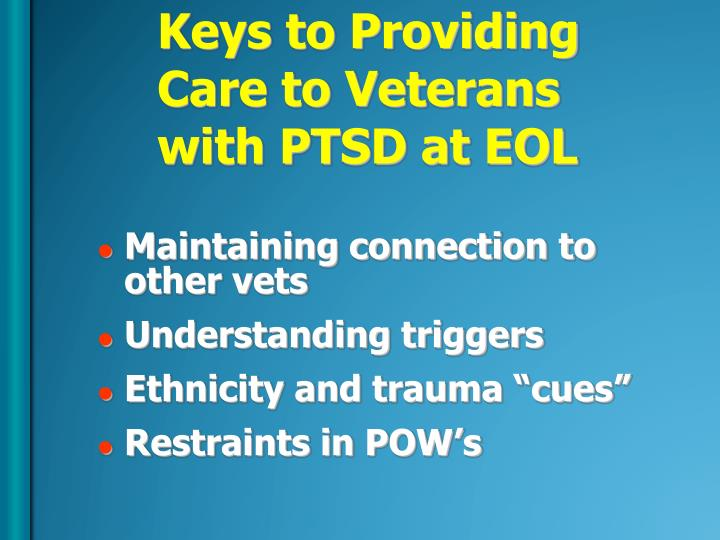 Keys to Providing Care to Veterans with PTSD at EOL