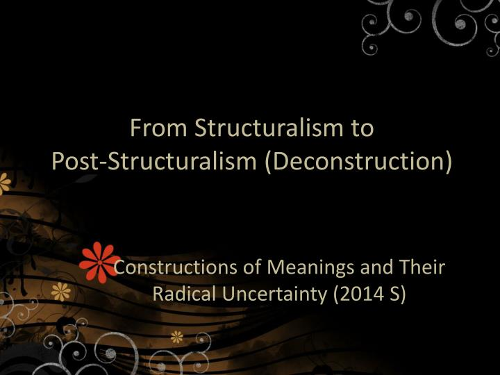 from structuralism to post structuralism deconstruction