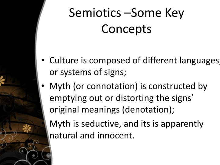 Semiotics –Some Key Concepts