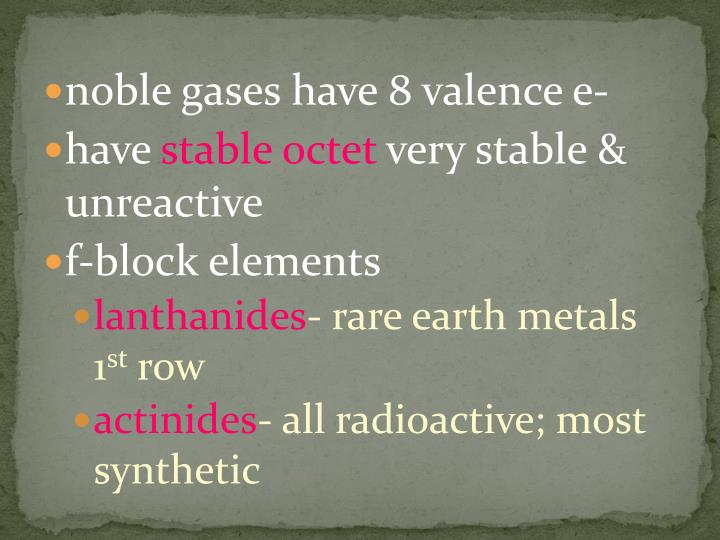noble gases have 8 valence e-