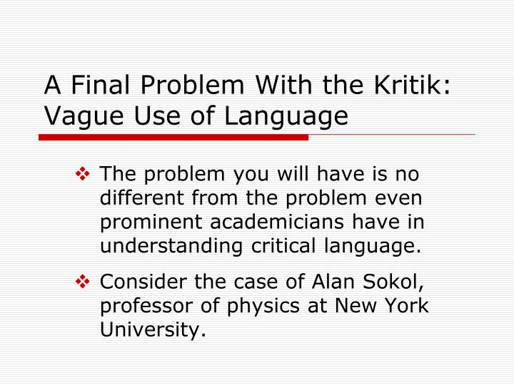 A Final Problem With the Kritik: Vague Use of Language